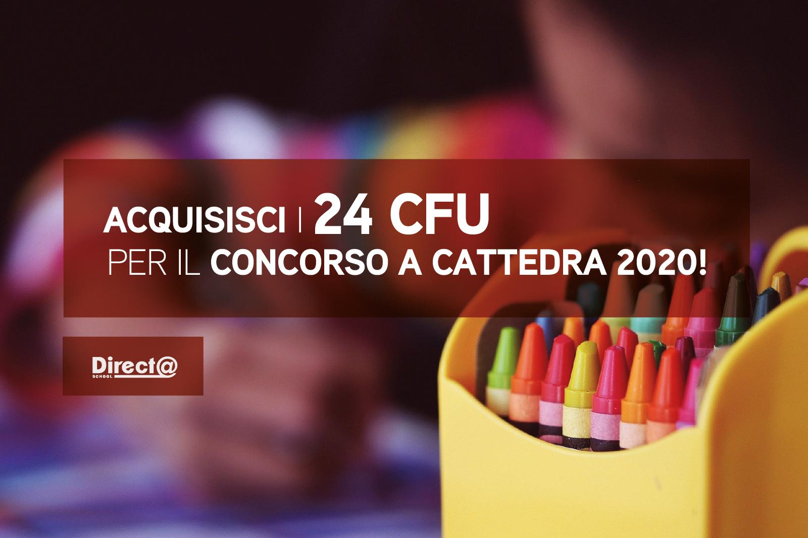 CONCORSO DOCENTI 2020 – ACQUISISCI I 24 CFU!